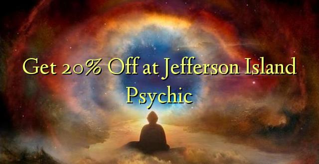 Pata 20% Toa kwenye Jefferson Island Psychic