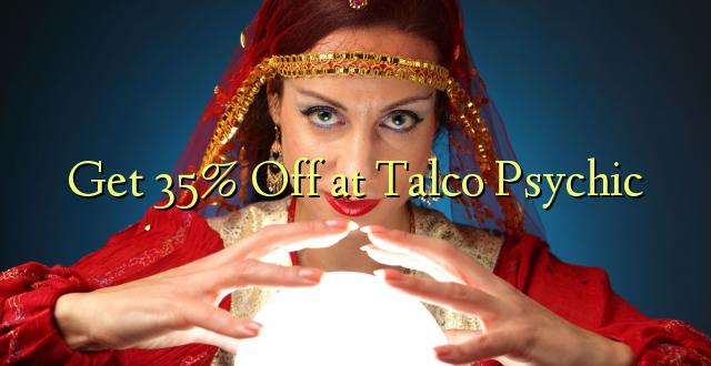 Pata 35% Fungua kwenye Psychic Talco
