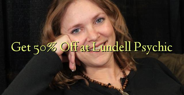 Pata 50% Toka kwenye Lundell Psychic