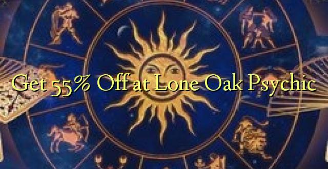 Pata 55% Toka kwenye Lone Oak Psychic