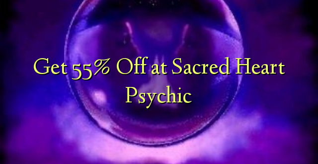 Pata 55% Off katika Psychic Sacred Heart