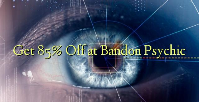 Get 85% Off at Bandon Psychic
