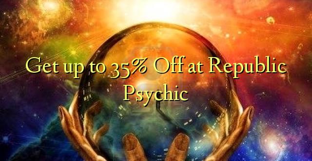 Pata hadi 35% Toka kwenye Jamhuri ya Psychic
