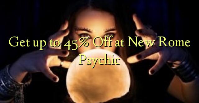 Pata hadi 45% Fungua kwenye Psychic Mpya ya Roma