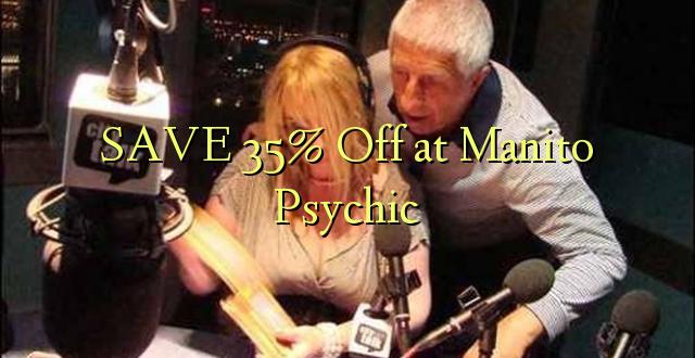 SAVE 35% Toka kwenye Manito Psychic