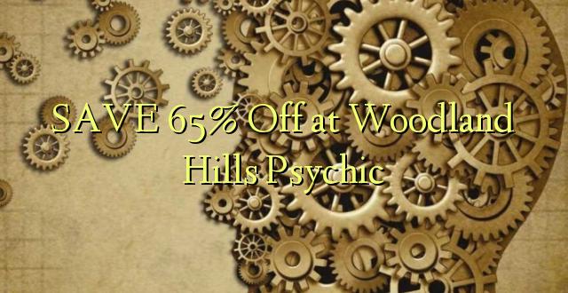 SAVE 65% Toka kwenye Woodland Hills Psychic