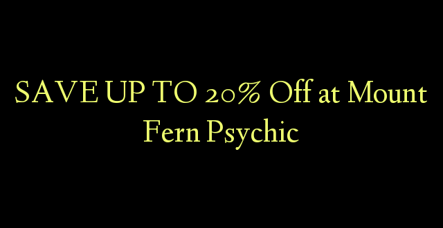 SAVE UP TO 20% Toa kwenye Mlima Fern Psychic