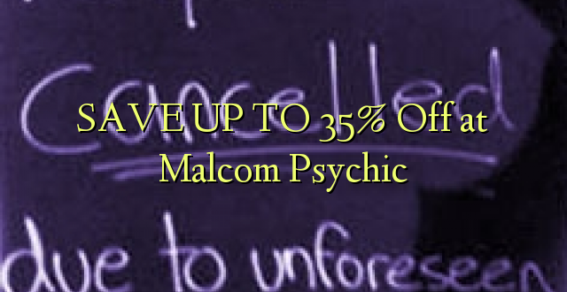 SAVE UP TO 35% Toka kwenye Malcom Psychic