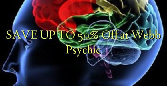 SAVE UP TO 50% Kutoa kwenye Webb Psychic