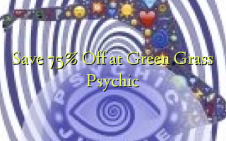 Save 75% Off at Green Grass Psychic