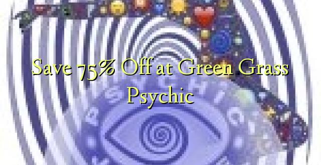 Hifadhi 75% Ondoka kwenye Psychic ya Grass ya Kijani