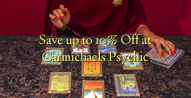 Hifadhi hadi 10% Toka kwenye Carmichaels Psychic