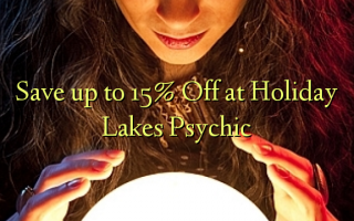 Сэкономьте до 15% Off в Holiday Lakes Psychic