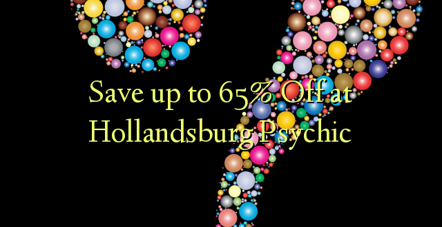 Save up to 65% Off at Hollandsburg Psychic