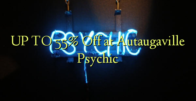 UP TO 55% Kutoka kwenye Autaugaville Psychic