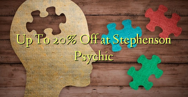 Hadi kwa 20% Toa kwenye Stephenson Psychic