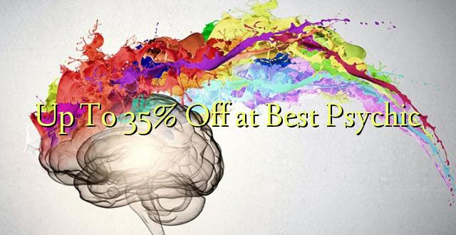 Hadi Kwa 35% Toa kwenye Best Psychic
