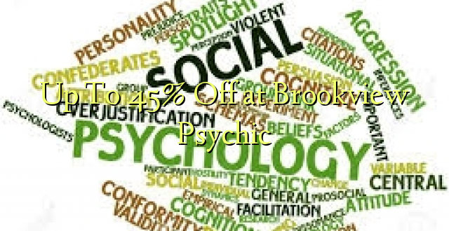 Hadi kwa 45% Omba kwenye Brookview Psychic