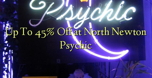Hadi kwa 45% Omba kwenye Kaskazini Newton Psychic