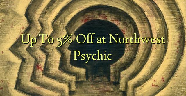 Hadi kwa 5% Toa Kwenye Northwest Psychic