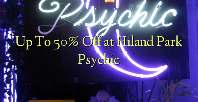 Hadi kwa 50% Toka kwenye Hiland Park Psychic
