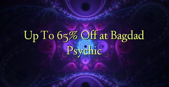 Hadi kwa 65% Omba kwenye Bagdad Psychic