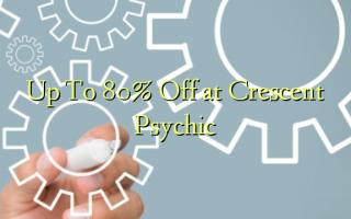 Hadi kwa 80% Toka kwenye Psychic ya Crescent