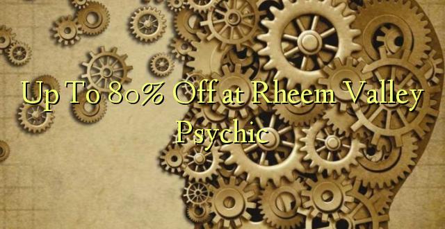 Hadi kwa 80% Toa kwenye Rheem Valley Psychic