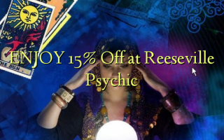 ENJOY 15% Off at Reeseville Psychic