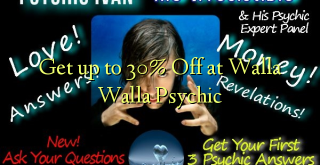 Pata hadi 30% Omba kwenye Walla Walla Psychic