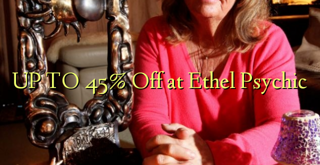 UP TO 45% Off at Ethel Psychic