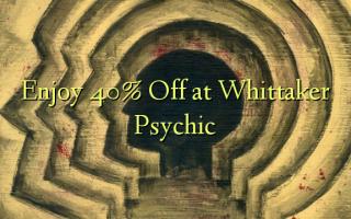 Получите скидку 40% на Whittaker Psychic