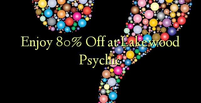 Получите скидку 80% на Lakewood Psychic