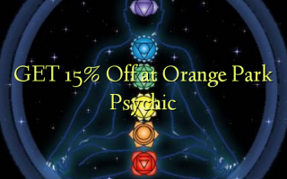 GET 15% Whakaea i Orange Park Psychic