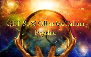 Pata 80% Toka kwenye McCallum Psychic