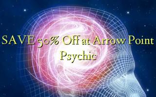 СОХРАНИТЬ 50% Скидка в Arrow Point Psychic