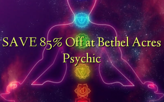 SAVE 85% Off at Bethel Acres Psychic