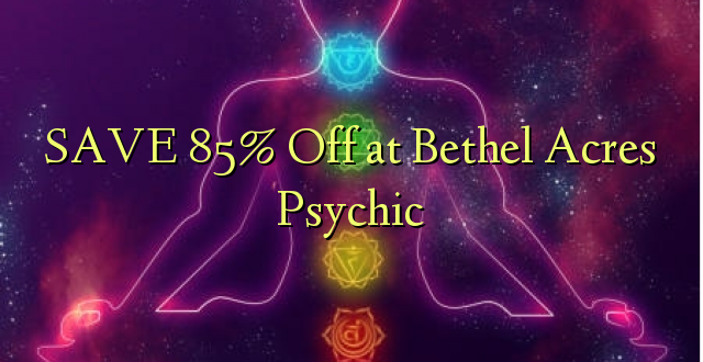 SAVE 85% Toa kwenye Betri Acres Psychic