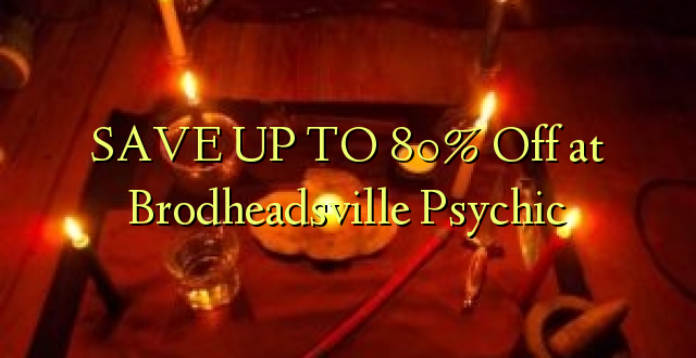 SAVE UP TO 80% Off at Brodheadsville Psychic
