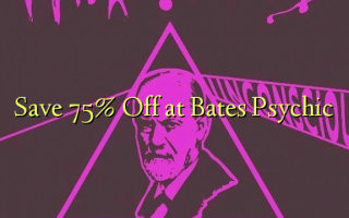 Save 75% Off i Bates Psychic