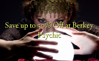 Save up to 50% Off at Berkey Psychic