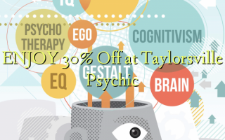 ENJOY 30% Off at Taylorsville Psychic