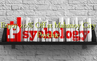 Enjoy 20% Off at Mahanoy City Psychic