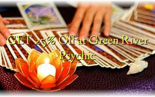 GET 25% Off at Green River Psychic