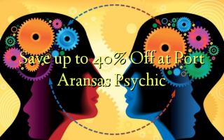 በ Port Aransas Psychic እስከ 40% ይቀንሱ