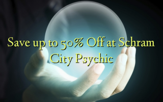 Save up to 50% Off at Schram City Psychic